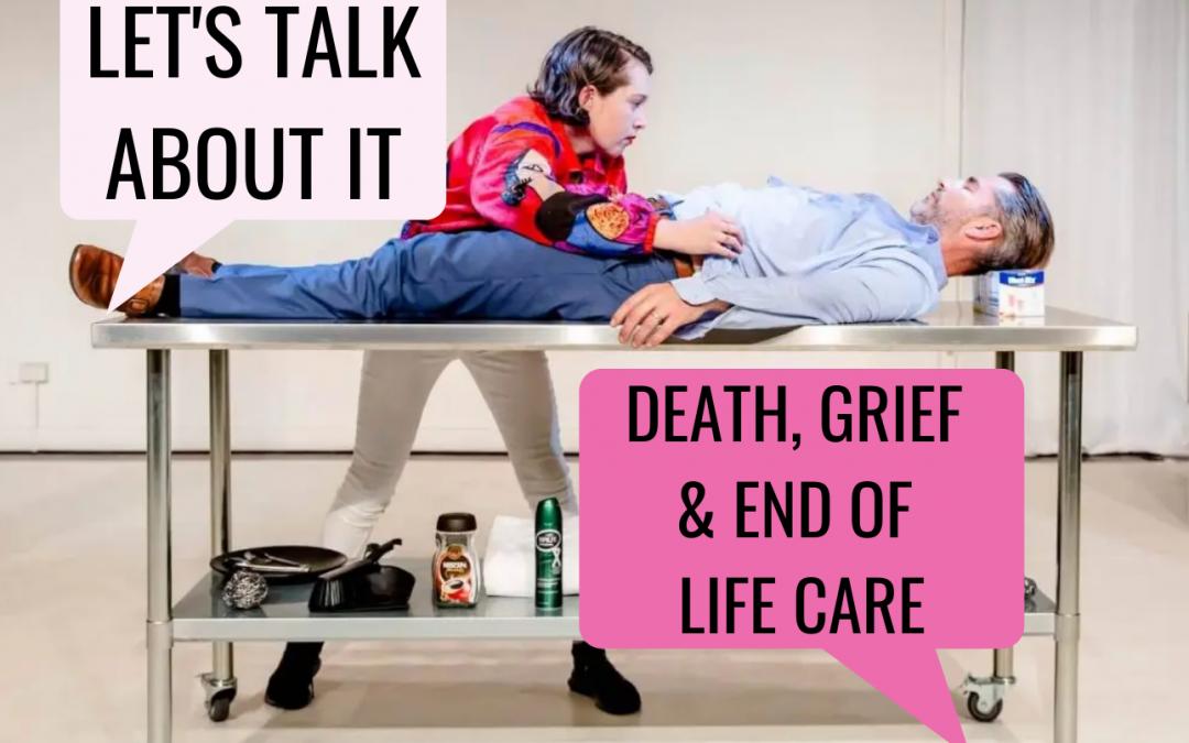 LET'S TALK ABOUT IT… DEATH, GRIEF…