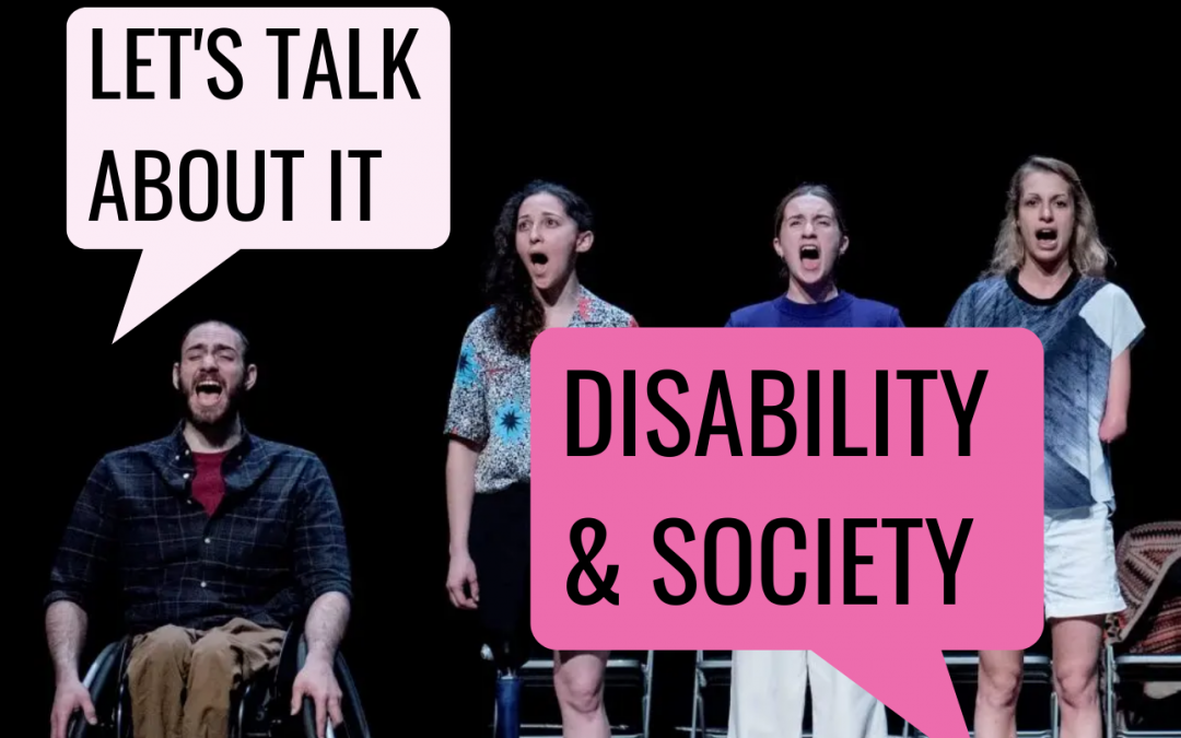 LET'S TALK ABOUT IT: DISABILITY & SOCIETY
