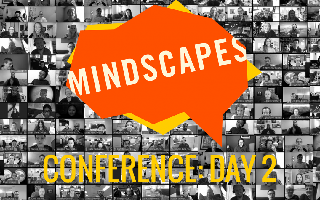 MINDSCAPES CONFERENCE: DAY 2