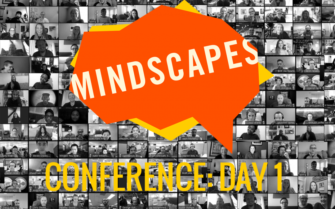 MINDSCAPES CONFERENCE: DAY 1