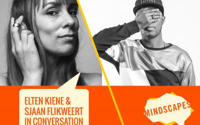 MINDSCAPES ARTISTS IN CONVERSATION: ELTEN KIENE & SJAAN FLIKWEERT