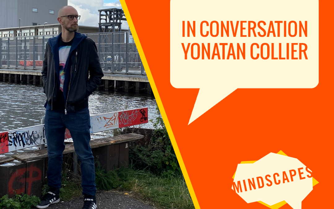MINDSCAPES ARTISTS IN CONVERSATION: YONATAN COLLIER